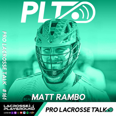 Matt Rambo Joins to Discuss Returning to Philly with the Whipsnakes and Representing his Hometown Philadelphia Wings (Pro Lacrosse Talk Podcast #161)