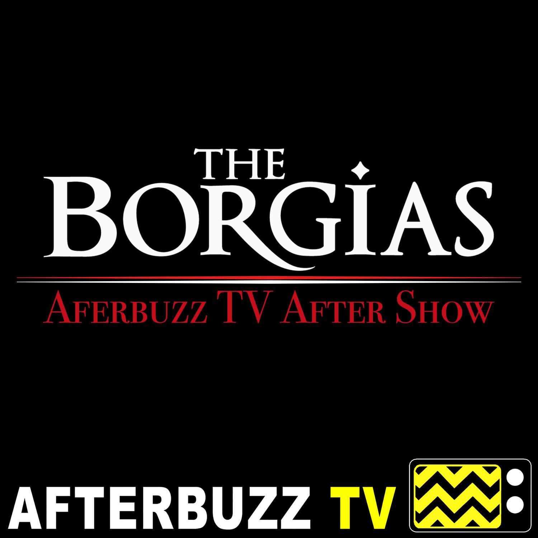 The Borgias Reviews and After Show - AfterBuzz TV