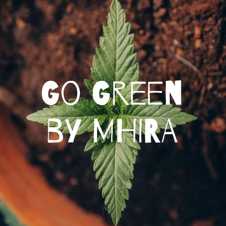 Go Green by MHIRA