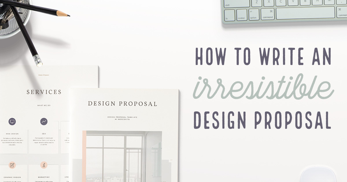How To Write A Design Proposal The Ultimate Guide