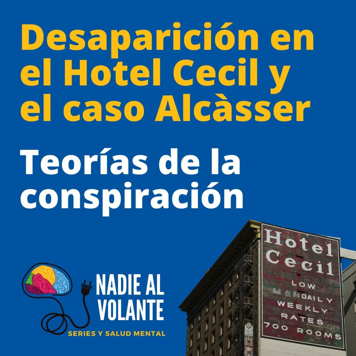 Desaparición en el Hotel Cecil, el Caso Alcàsser y las Teorías de la Conspiración