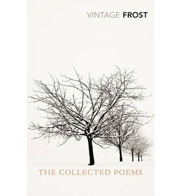 The Collected Poems : Robert Frost : 9780099583097