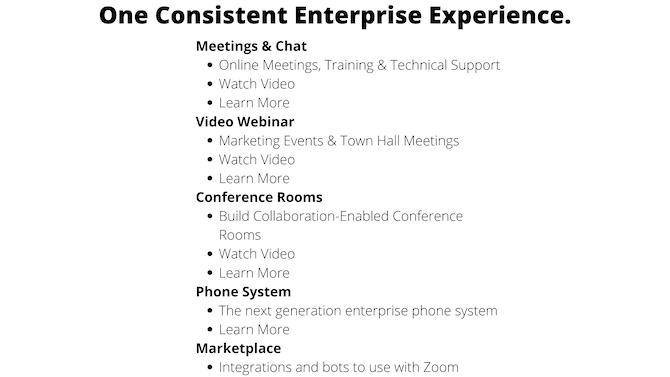 """Un extrait de texte extrait de la page d'accueil de Zoom. """"Une expérience d'entreprise cohérente."""" explique comment les réunions et le chat, le webinaire vidéo, les salles de conférence, le système téléphonique et la place de marché fonctionnent tous ensemble."""