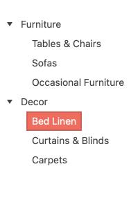 Les éléments parents Meubles et Décor ont tous deux été développés - ils ont chacun une petite pointe de flèche vers le bas à gauche. Sous les meubles se trouvent des éléments enfants en retrait: Tables et chaises, canapés, meubles d'appoint. Sous Décor, les éléments enfants sont le linge de lit (surligné d'un carré rose), les rideaux et stores et les tapis.