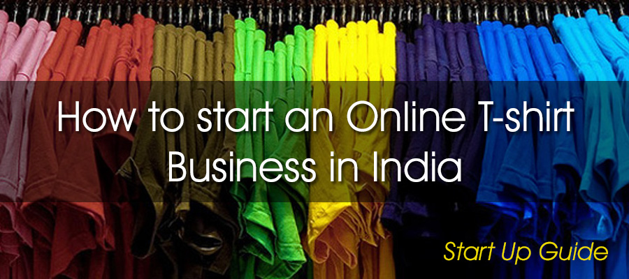 how to start an online t shirt business in india start
