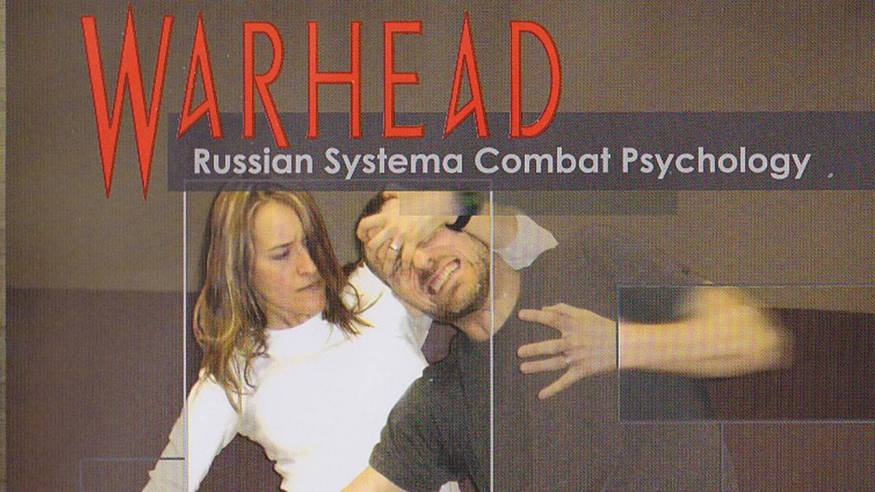 Картинки по запросу Warhead: Russian Systema Combat Psychology by Kevin Secours