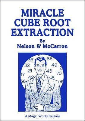 Miracle Cube Root Extraction By Robert A Nelson B W Mccarron