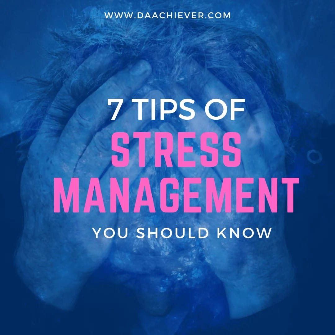 7 Tips of Stress Management you should know