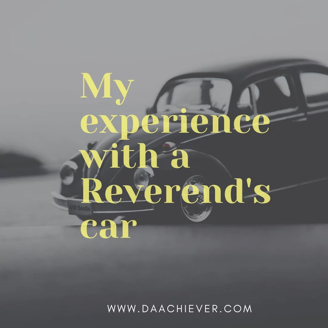 My Rugged but Powerful Experience with a Reverend's Father Car