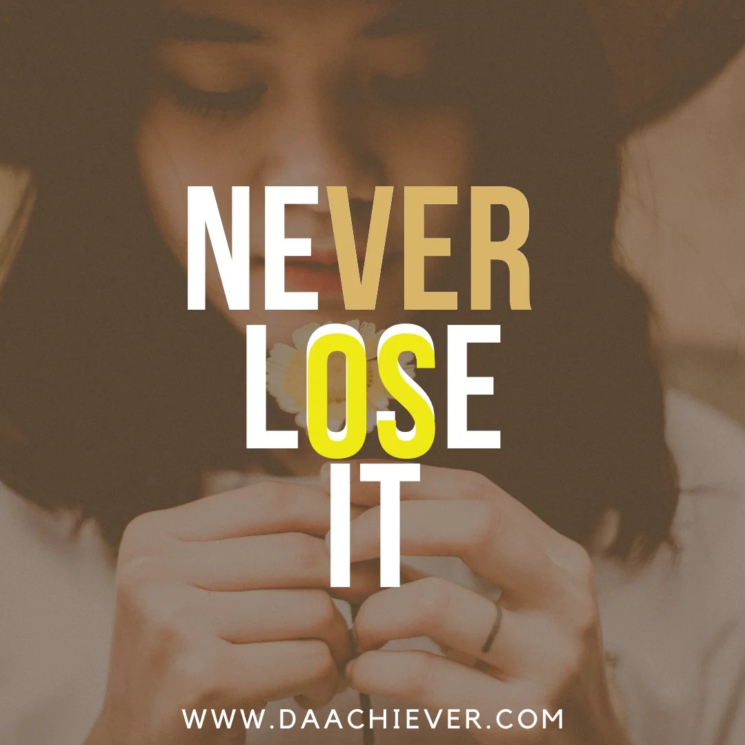 Never lose it: Your Belief in Christ and Who you are