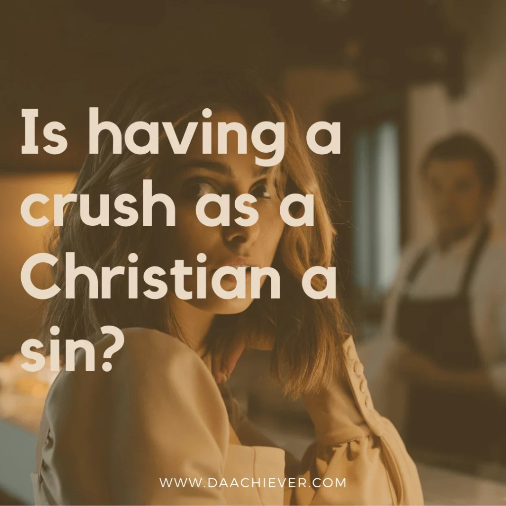 Is having a crush a sin as a Christian?