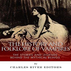 CharlesRiverEditorsTheHistory&FolkloreOfVampires