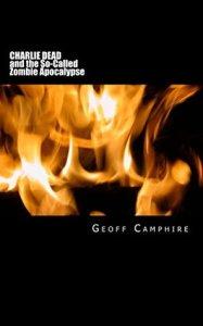 CamphireCharlieDead&SoCalledZombie Apocalpse