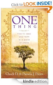 Amazon.com  One Thing  How to Keep Your Faith in a World of Chaos eBook  Chuck Pierce  Kindle Store