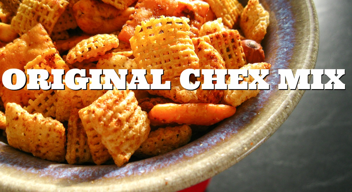 Original Chex Mix Recipe Just Like Mom Used To Make