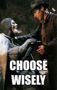 indiana jones, the last crusade, the holy grail, choose wisely, toddlers, terrible twos, discipline, parenting, dads, moms, motherhood, fatherhood, movies, pop culture
