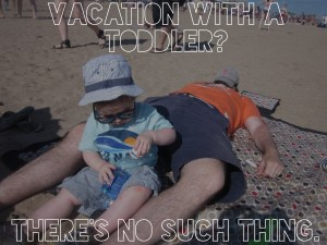 parenting, vacation, parents, tired, exhaustion, kids, family, lifestyle, stress, travel, funny, dad bloggers, dad and buried, parenthood, education, school
