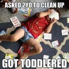 Meme, toddlered, you got toddlered, parenting, dads, toddlers, kids, moms, motherhood, fatherhood, children, home, lifestyle, discipline, funny, family