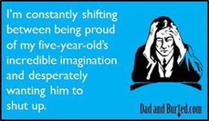 imagination, pride, shut up, family, parenting, children, motherhood, fatherhood, kids, funny, humor, ecard