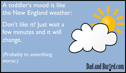 bipolar, weather, creature report, new england, toddlers, mood, parenting, parenthood, kids, dad and buried, dad blogger, funny, humor, wordless wednesday, unpredictable, family, lifestyle, stress