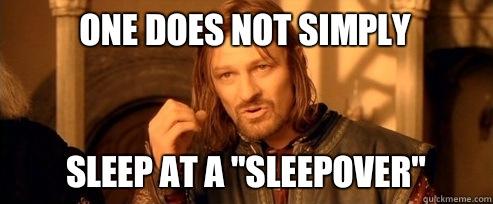 Sleepover! (Emphasis on OVER)