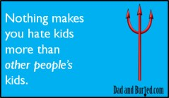 parenting, permissive parenting, parents, kids, funny, humor, ecards, e-card, wordless wednesday, dads, dad bloggers, moms, mommy bloggers, dad and buried, children, family, lifestyle, life, kids, stress, motherhood, fatherhood