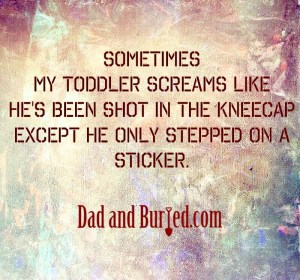 tantrums, dad and buried, parenting, advice, funny, humor, kids, toddlers, mike julianelle, dad bloggers, mommy bloggers, parenthood, moms, dads, fatherhood