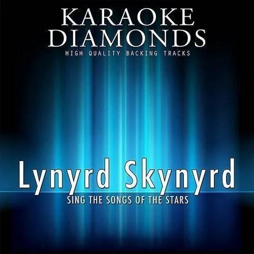 Sing sweet home alabama in the style of jewel. Karaoke Diamonds Lynyrd Skynyrd The Best Songs Karaoke Version Sing The Songs Of Lynyrd Skynyrd Daddykool