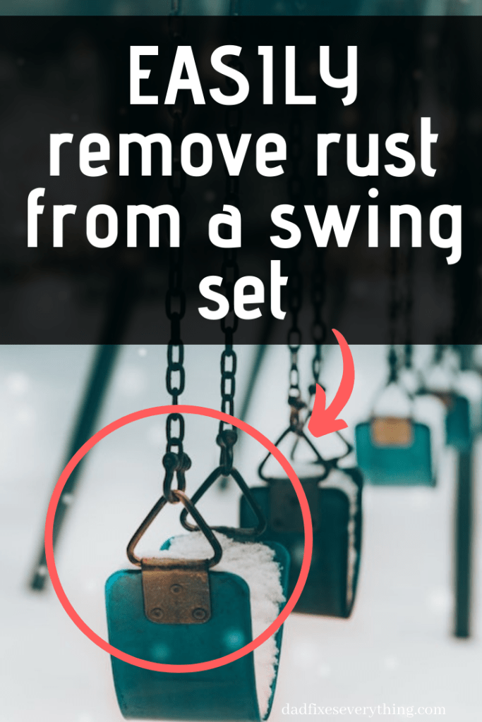 4 proven ways to remove rust from a metal swing set
