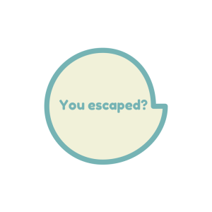 You escaped graphic