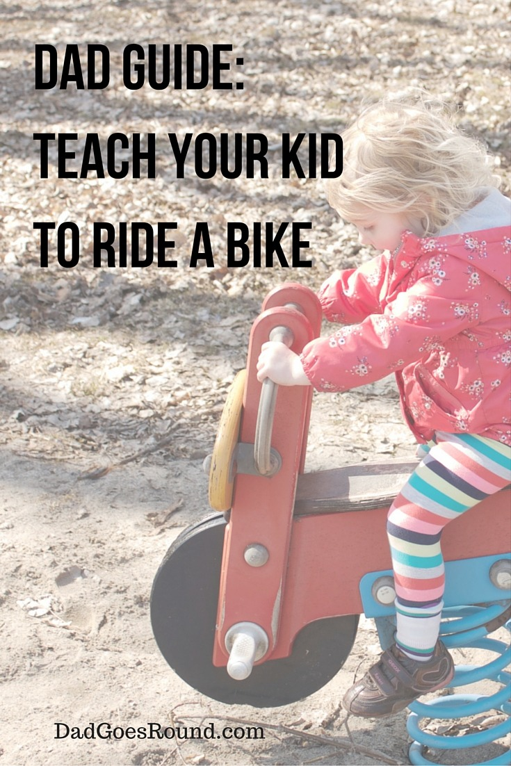 Dad Guide: Teach Your Kid to Ride a Bike | These tips will help your kid learn how to ride a bike whether you use training wheels, balance bikes or the hunched-back marathon technique.