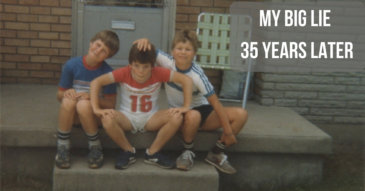 My Big Lie - 35 Years Later