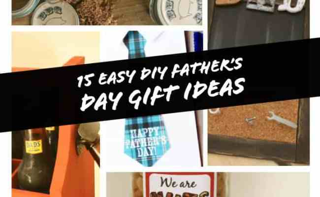 Top 15 Easy Diy Father S Day Gift Ideas Dad Life Lessons