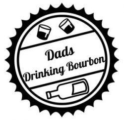 Dads Drinking Bourbon
