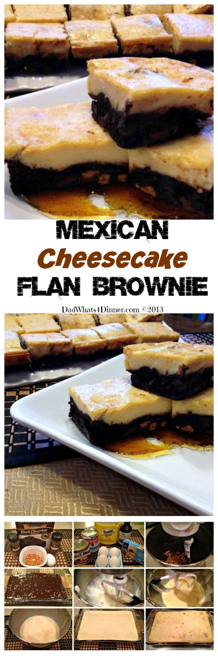 For Cinco de Mayo my Mexican Cheesecake Flan Brownie is the perfect marriage of two wonderful desserts. Luscious chocolate brownie topped with creamy flan! www.dadwhats4dinner.com