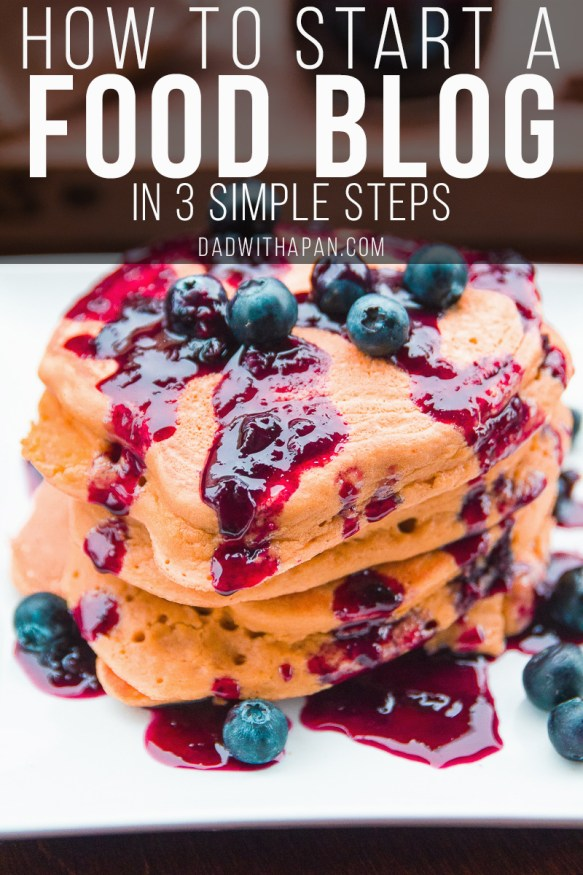 How To Start A Food Blog In 3 Simple Steps #FoodBlog #Blogger #Foodie