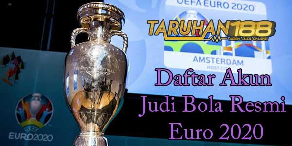 Daftar Akun Judi Bola Resmi Euro 2020