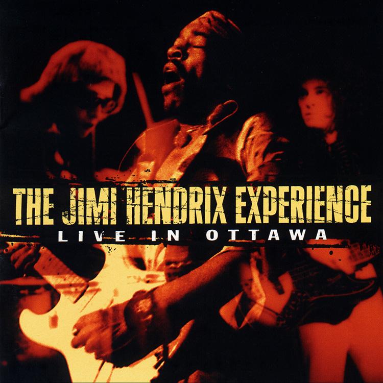 The Jimi Hendrix Experience: Live In Ottawa