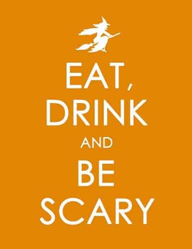 Eat, Drink & Be Scary poster and printable