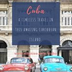 Cuba: a timeless travel in this amazing Caribbean Island.