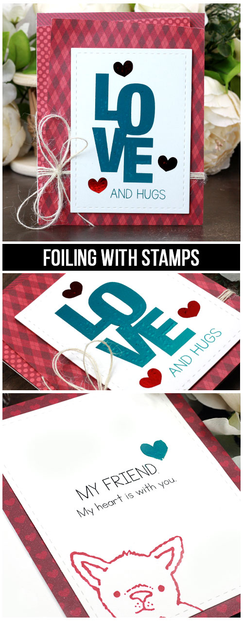 Foiling with Stamps | Say It With Love Sharing a card idea for how to foil on your cards with a laser printer and rubber stamps. Details with a tutorial and quick video. The images are from the Say It With Love Unity Stamp Company stamp set. More inspiration on dahlhouse-designs.com. #cardmaking #cardmaker #cards #stamping #dahlhousedesigns #unitystampco #decofoil #thermoweb #handmadecards #diecutting #diy #carddesign #cardcraft #lovecard #supportcard
