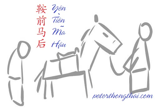Học tiếng Trung Quốc qua thành ngữ: Yên tiền mã hậu - 鞍前马后 <Ān qián mǎ hòu>.