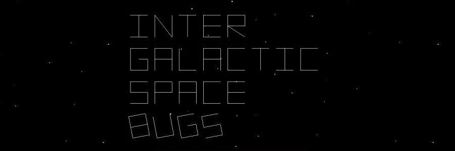 Inter Galactic Space Bugs