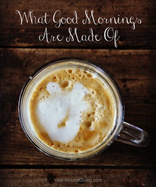 Coffee - What Good Mornings Are Made Of