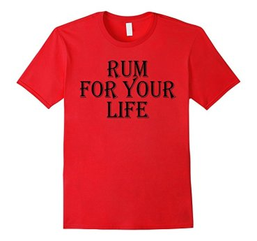 Rum for your life