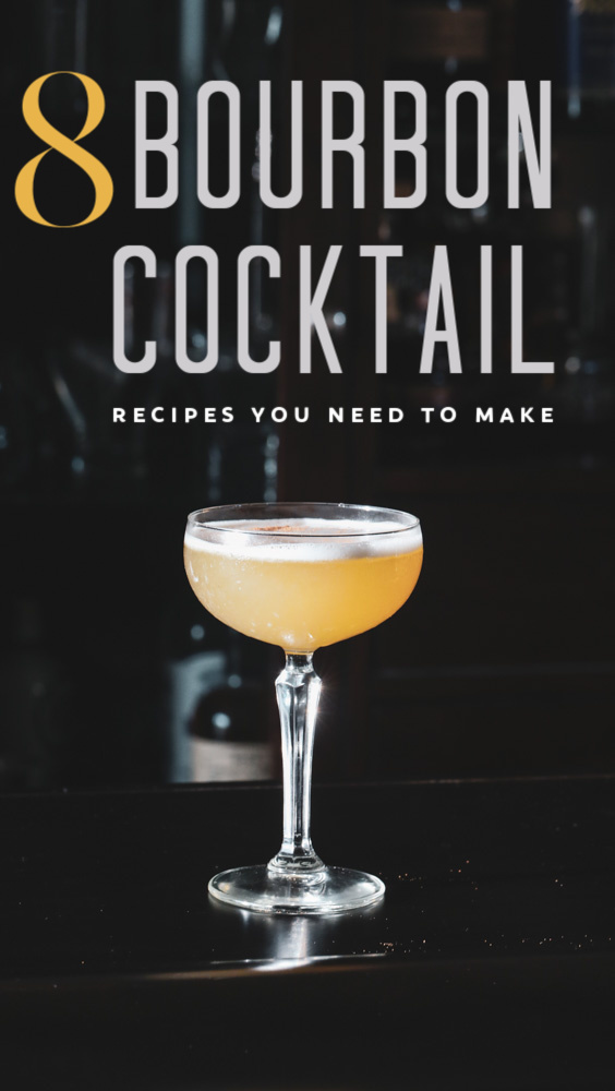 8 Tried & True Best Bourbon Cocktails 7