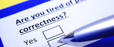 Are you tired of political correctness? No (Shutterstock/Yeexin Richelle)