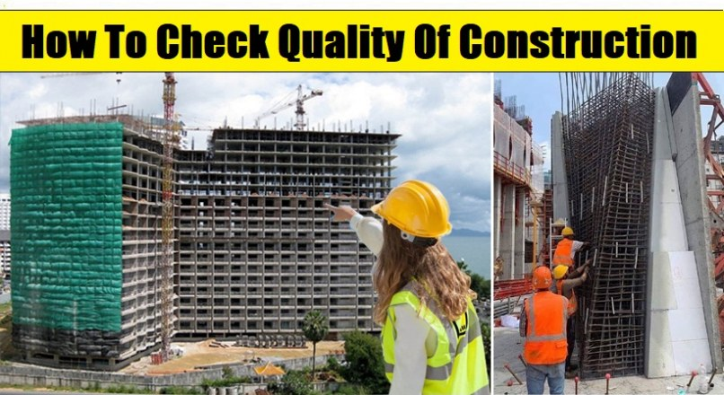 How To Check Quality Of A Construction