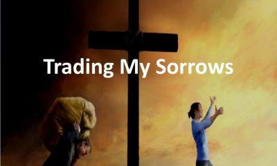 Trading Our Sorrows and Shame For Peace And Joy