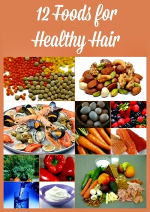 12 Foods for Healthy Hair